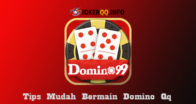 Tips Bermain Domino99